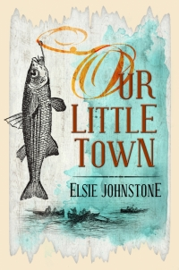 Our Little Town - Growing up in Lakes Entrance (Third Edition)