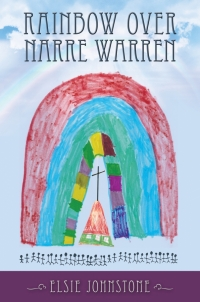 Rainbow Over Narre Warren - A Priest's journey